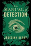 The Manual of Detection - Jedediah Berry, Pete Larkin