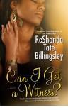 Can I Get a Witness? - ReShonda Tate Billingsley