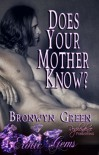 Does Your Mother Know? - Bronwyn Green