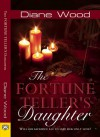 The Fortune Teller's Daughter - Diane Wood
