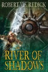 The River of Shadows (Chathrand Voyage) - Robert V. S. Redick