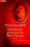 Schwanenschmaus in Porterhouse  - Tom Sharpe