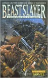Beastslayer (Gotrek and Felix Series) -