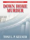 Down Home Murder - Toni L.P. Kelner