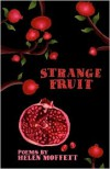 Strange Fruit (poems) - Helen Moffett