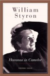 Havanas in Camelot: Personal Essays - William Styron