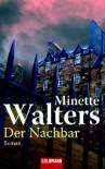 Der Nachbar - Mechthild Sandberg-Ciletti, Minette Walters