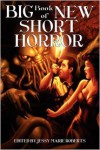 Big Book Of New Short Horror -  Nick Medina,  Michael McClung, Jessy Marie Roberts (Editor)