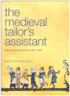 Medieval Tailor's Assistant: Making Common Garments 1200-1500 - Sarah Thursfield