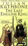 The Last English King - Julian Rathbone