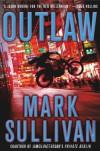 Outlaw - Mark T. Sullivan