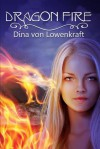 Dragon Fire - Dina von Lowenkraft