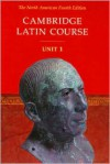 Cambridge Latin Course, Unit 1 - Cambridge School Classics Project, Stephanie M. Pope