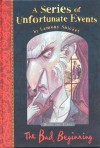 A Series of Unfortunate Events 1: The Bad Beginning - Lemony Snicket