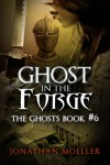 Ghost in the Forge (The Ghosts) - Jonathan Moeller