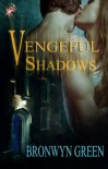 Vengeful Shadows - Bronwyn Green