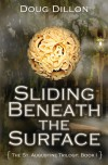 Sliding Beneath the Surface - Doug Dillon