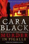 Murder in Pigalle - Cara Black