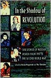 In the Shadow of Revolution: Life Stories of Russian Women from 1917 to the Second World War - Sheila Fitzpatrick, Yuri Slezkine