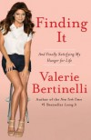 Finding It: And Finally Satisfying My Hunger for Life - Valerie Bertinelli