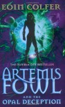 Artemis Fowl: The Opal Deception  - Eoin Colfer