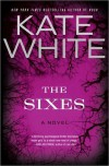 The Sixes - Kate White