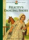 Felicity's Dancing Shoes - Valerie Tripp, Dan Andreasen, Susan McAliley