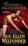 To Desire a Highlander - Sue-Ellen Welfonder