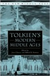Tolkien's Modern Middle Ages - Jane Chance, Alfred Siewers
