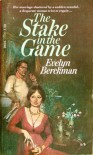 The Stake in the Game - Evelyn Berckman