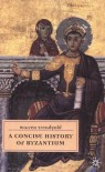 A Concise History of Byzantium - Warren Treadgold