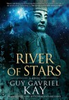 River of Stars - Guy Gavriel Kay