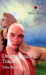 Dragon Candy 2: Trained - Talia Skye