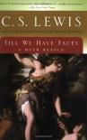 Till We Have Faces - C.S. Lewis