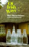Of Irish Ways - Mary Murray Delaney, Mary M. Delany
