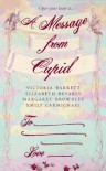 A Message from Cupid - Victoria Barrett;Elizabeth Bevarly;Emily Carmichael