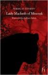 Lady Macbeth of Mtsensk and Other Stories - Nikolai Leskov, Gilbert Adair