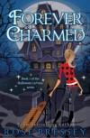 Forever Charmed (Halloween Laveau, #1) - Rose Pressey