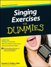 Singing Exercises For Dummies - Pamelia S. Phillips