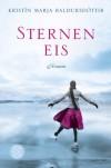 Sterneneis: Roman - Kristín Marja Baldursdóttir
