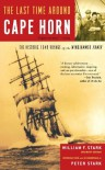 The Last Time Around Cape Horn: The Historic 1949 Voyage of the Windjammer Pamir [Paperback] [2004] (Author) William F. Stark, Peter Stark -