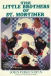 The Little Brothers of St. Mortimer - John Fergus Ryan