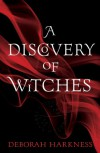 A Discovery of Witches (All Souls Trilogy #1) - Deborah Harkness