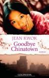 Goodbye Chinatown - Jean Kwok