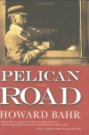 Pelican Road - Howard Bahr