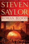 Roman Blood: A Novel of Ancient Rome - Steven Saylor