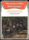 Pleasures of the Belle Epoque: Entertainment and Festivity in Turn-of-the-Century France - Professor Charles Rearick