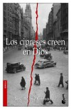 Los Cipreses Creen en Dios - José María Gironella
