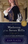 Madonna of the Seven Hills: A Novel of the Borgias - Jean Plaidy