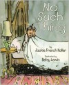 No Such Thing - Jackie French Koller, Betsy Lewin